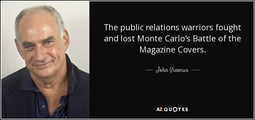 The public relations warriors fought and lost Monte Carlo's Battle of the Magazine Covers. - John Vinocur