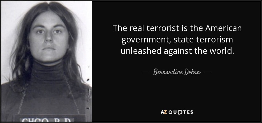 quote-the-real-terrorist-is-the-american-government-state-terrorism-unleashed-against-the-bernardine-dohrn-65-62-90.jpg