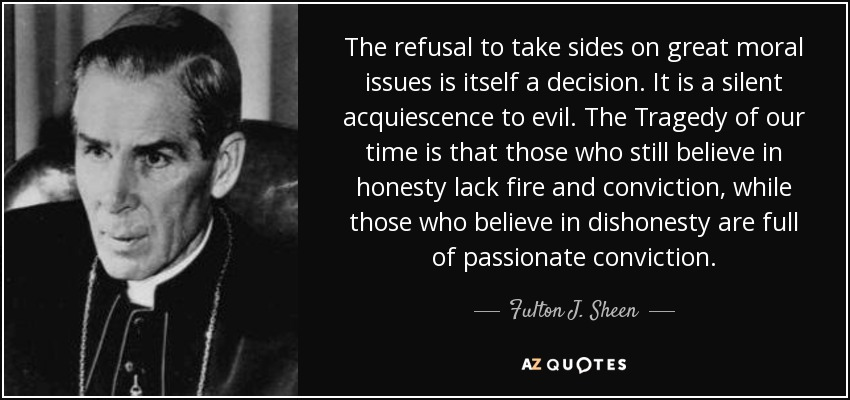 Robert Fulton Quotes: Fulton J. Sheen Quote: The Refusal To Take Sides On Great