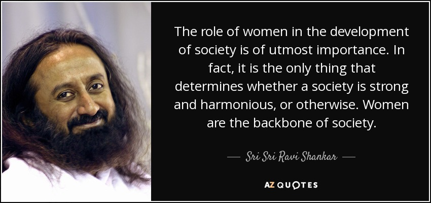 Sri Sri Ravi Shankar Quote: The Role Of Women In The