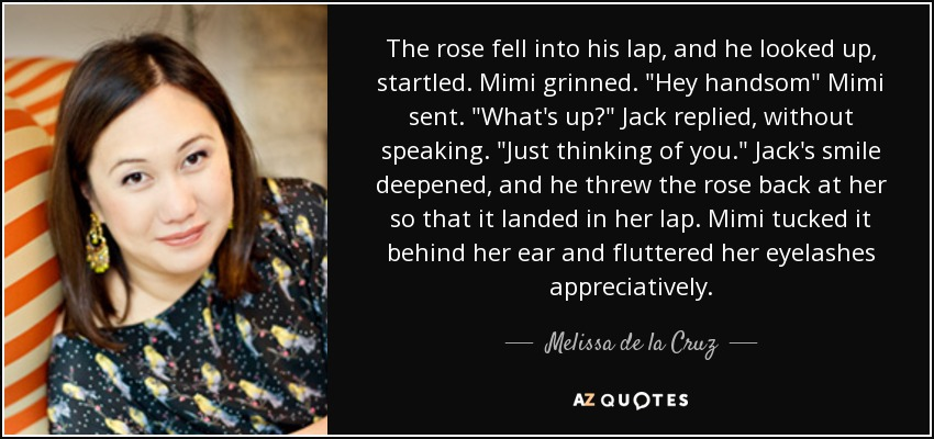 The rose fell into his lap, and he looked up, startled. Mimi grinned.