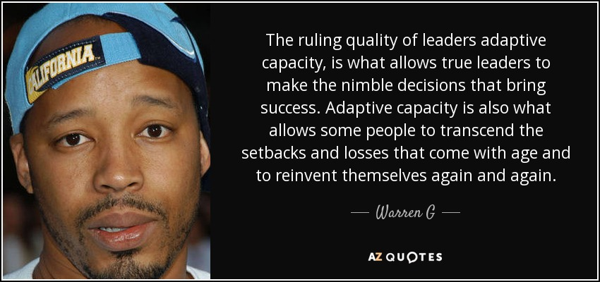 The ruling quality of leaders adaptive capacity, is what allows true leaders to make the nimble decisions that bring success. Adaptive capacity is also what allows some people to transcend the setbacks and losses that come with age and to reinvent themselves again and again. - Warren G