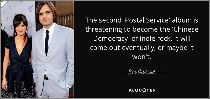 Ben Gibbard Quote The Second Postal Service Album Is