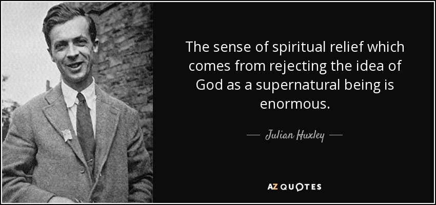 TOP 25 QUOTES BY JULIAN HUXLEY | A Z Quotes