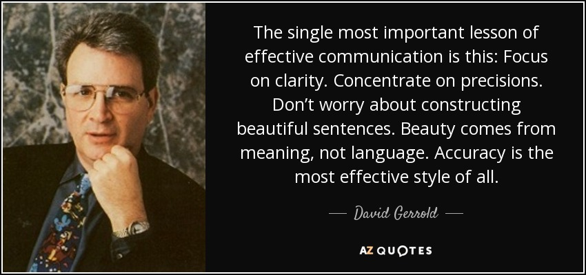 David Gerrold quote: The single most important lesson of effective ...