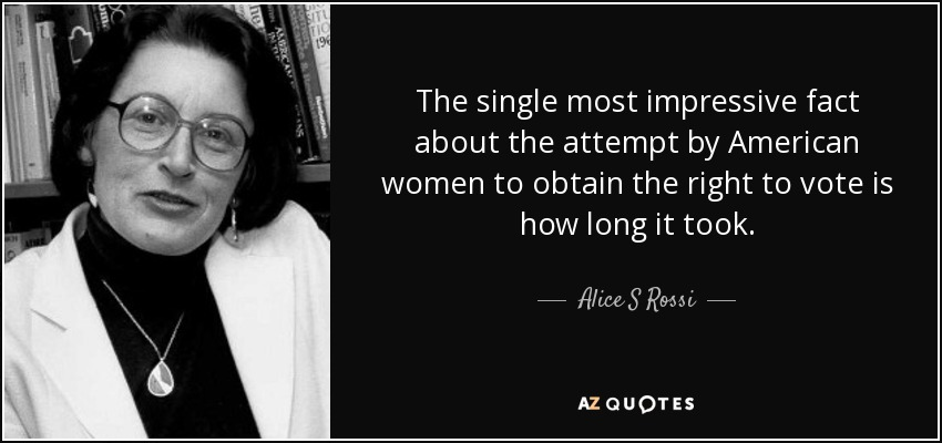 Alice S Rossi Quote The Single Most Impressive Fact About The