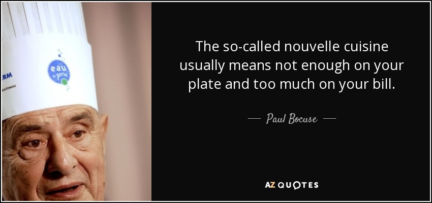 Paul Bocuse Quote: The So-called Nouvelle Cuisine Usually