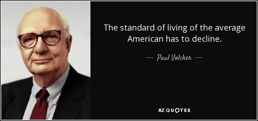 the us standard of living will inevitably decline I hear the phrase decline in the us standard of living a lot from economists the number i hear a lot of a 30% decline in the standard of.