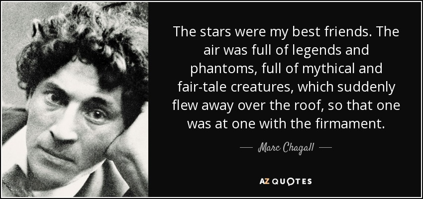 Marc Chagall Quote The Stars Were My Best Friends The Air Was Full