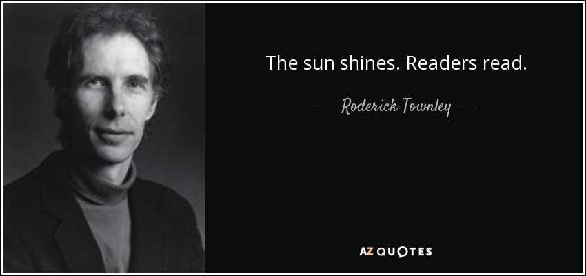 The sun shines. Readers read. - Roderick Townley
