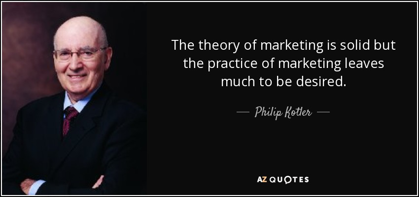 kotler theory Dr philip kotler, the marketing guru recently visited india and shared that he has refined his legendary theory of marketing which was based on the four p's.