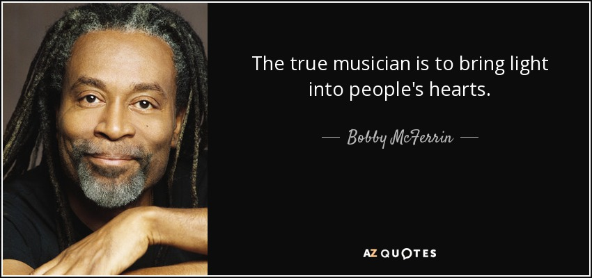 Double The Trouble Quotes: TOP 25 QUOTES BY BOBBY MCFERRIN (of 51)