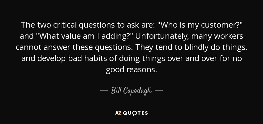 The two critical questions to ask are:
