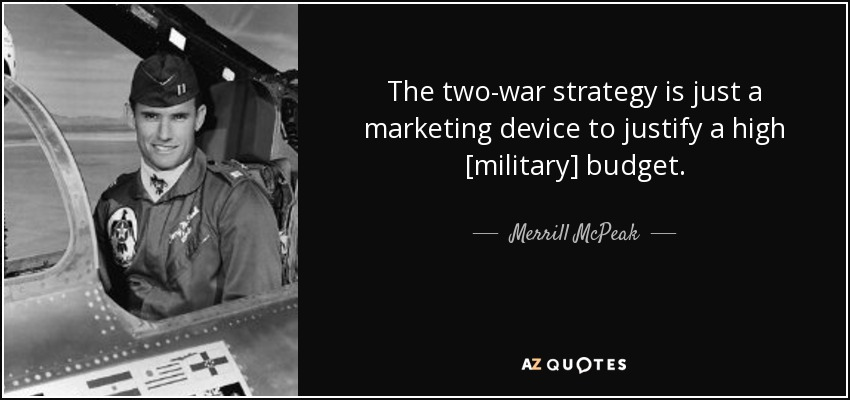 Merrill McPeak quote: The two-war strategy is just a