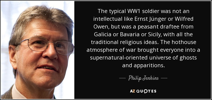 Ww1 Quotes Philip Jenkins quote: The typical WW1 soldier was not an  Ww1 Quotes