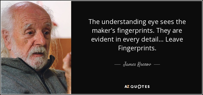 Sometimes you just want to leave your fingerprints along ... |Leave Your Fingerprint Quotes