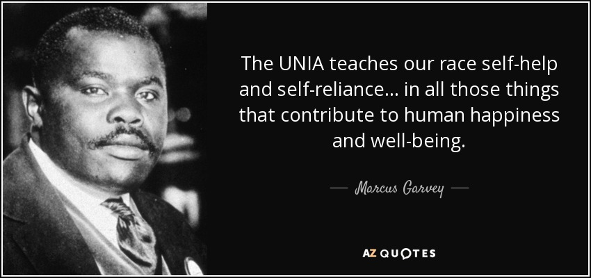 Marcus Garvey Quote The Unia Teaches Our Race Self Help And Self