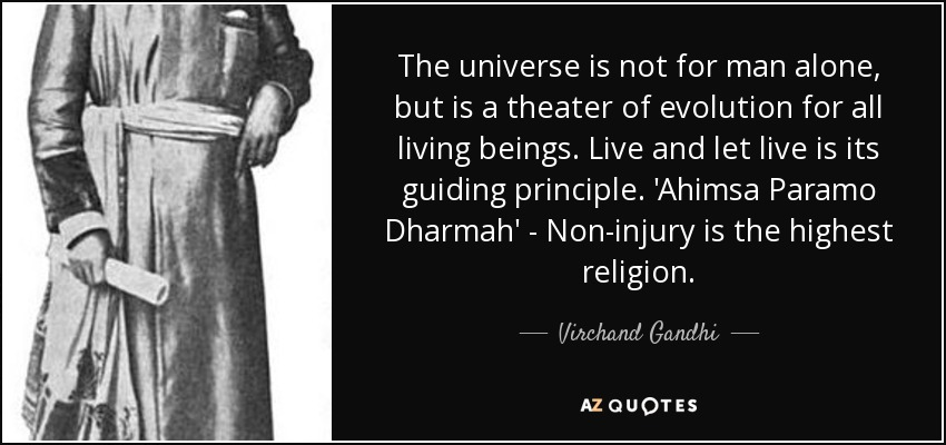Virchand Gandhi Quote The Universe Is Not For Man Alone But Is A