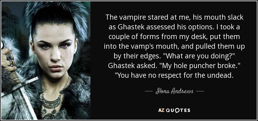 The vampire stared at me, his mouth slack as Ghastek assessed his options. I took a couple of forms from my desk, put them into the vamp's mouth, and pulled them up by their edges.