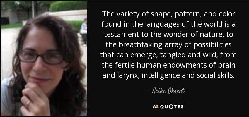 a5b72f8a79c Arika Okrent quote  The variety of shape