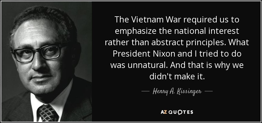 Quotes About Vietnam War | Henry A Kissinger Quote The Vietnam War Required Us To Emphasize