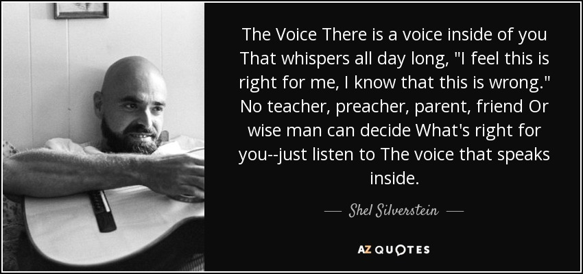 What S In The Sack Shel Silverstein: Shel Silverstein Quote: The Voice There Is A Voice Inside