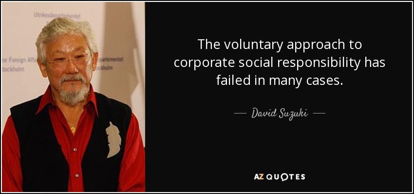 David Suzuki Quote: The Voluntary Approach To Corporate
