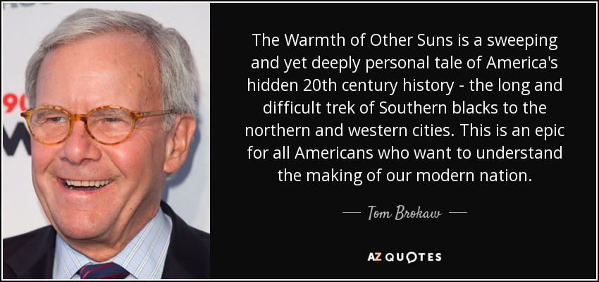 The Warmth of Other Suns is a sweeping and yet deeply personal tale of America's hidden 20th century history - the long and difficult trek of Southern blacks to the northern and western cities. This is an epic for all Americans who want to understand the making of our modern nation. - Tom Brokaw