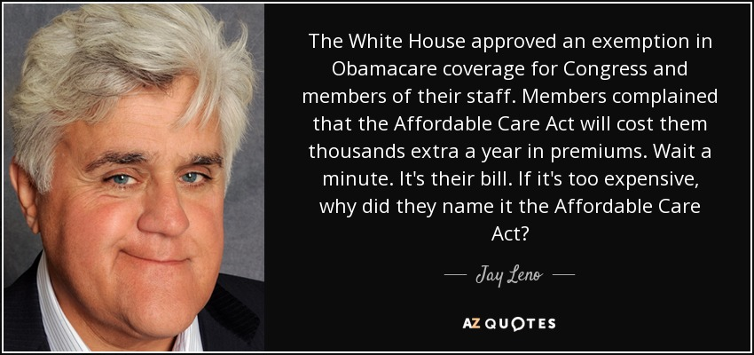 Obamacare Quotes Custom Jay Leno Quote The White House Approved An Exemption In Obamacare