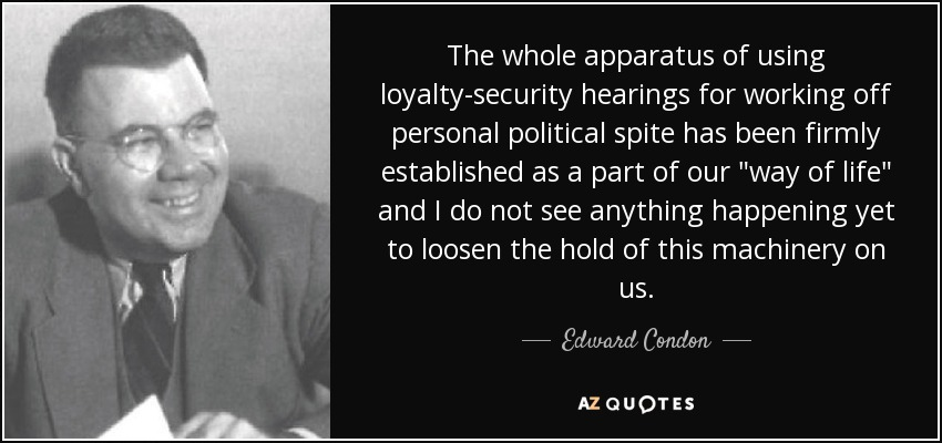 The whole apparatus of using loyalty-security hearings for working off personal political spite has been firmly established as a part of our
