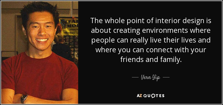 Interior Design Quotes: QUOTES BY VERN YIP