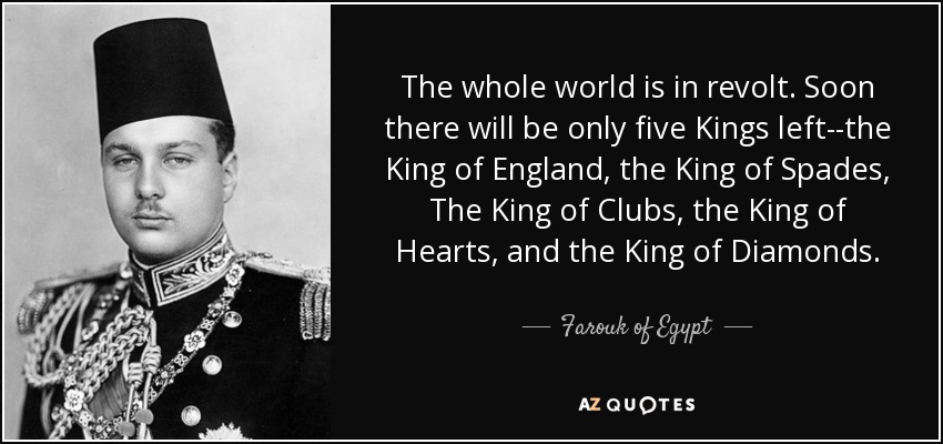 Farouk Of Egypt Quote The Whole World Is In Revolt Soon There Will