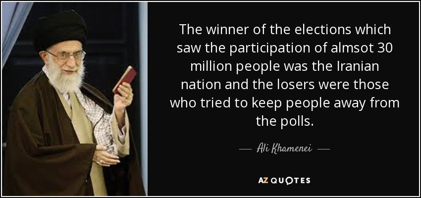 The winner of the elections which saw the participation of almsot 30 million people was the Iranian nation and the losers were those who tried to keep people away from the polls. - Ali Khamenei