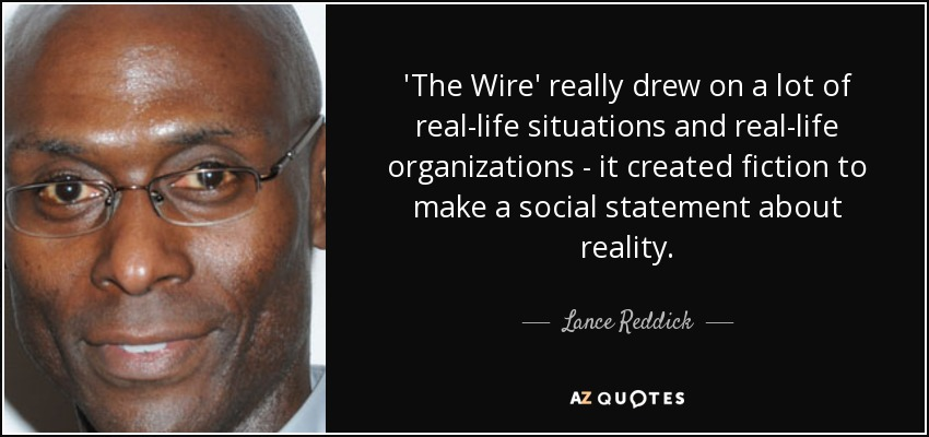 Lance Reddick Quote The Wire Really Drew On A Lot Of Real Life
