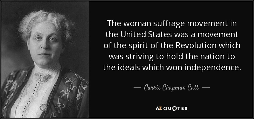 Women's Suffrage Quotes Glamorous Carrie Chapman Catt Quote The Woman Suffrage Movement In The