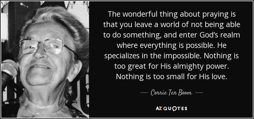 TOP 25 QUOTES BY CORRIE TEN BOOM (of 175) | A-Z Quotes