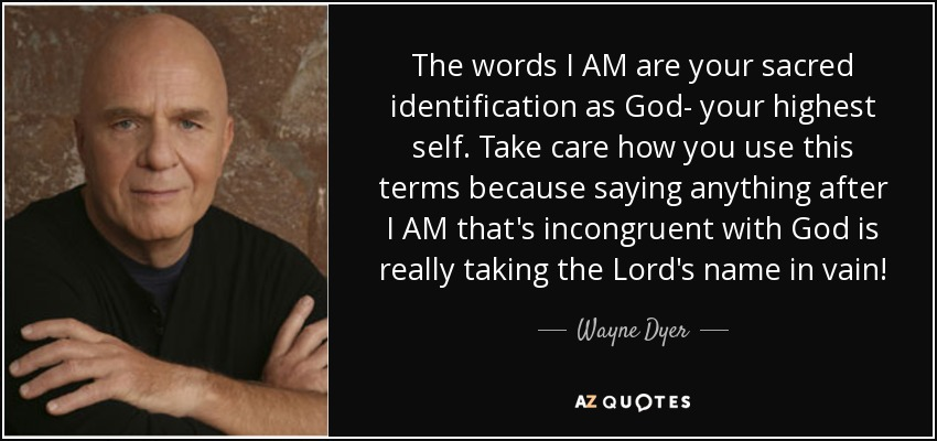 Image result for i am name of god + wayne dyer