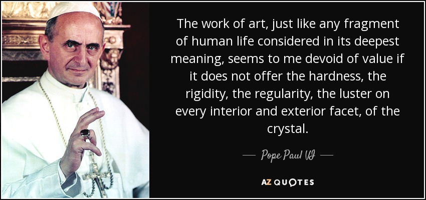 Pope Paul Vi Quote The Work Of Art Just Like Any Fragment Of Human