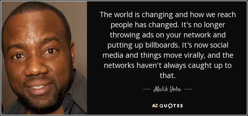 Malik Yoba Quote The World Is Changing And How We Reach People Has