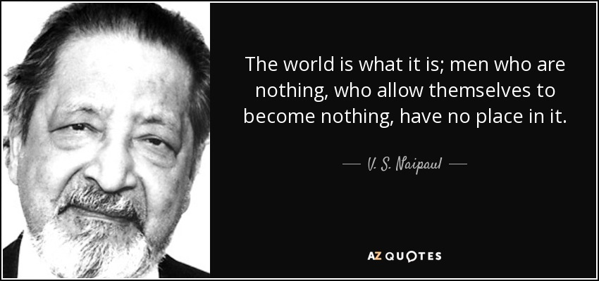 TOP 25 QUOTES BY V. S. NAIPAUL (of 117)