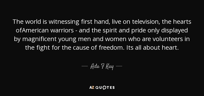 Ada F Kay Quote The World Is Witnessing First Hand Live On