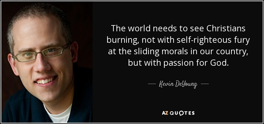 Kevin DeYoung quote: The world needs to see Christians ...