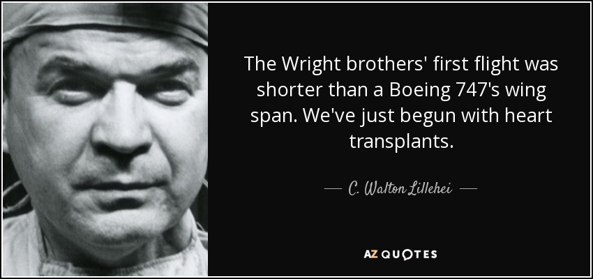 C Walton Lillehei Quote The Wright Brothers' First Flight Was Impressive The Wright Brothers Quotes