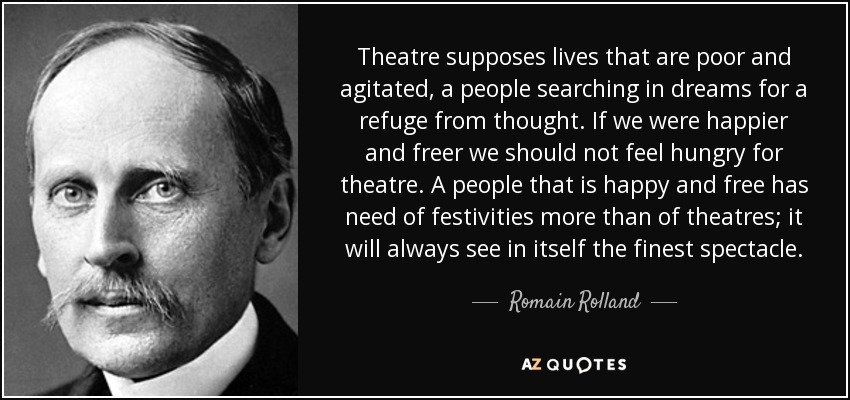 romain rolland quote: theatre supposes lives that are poor and, Skeleton