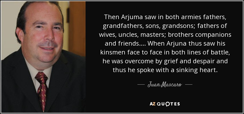 Juan Mascaro Quote Then Arjuma Saw In Both Armies Fathers