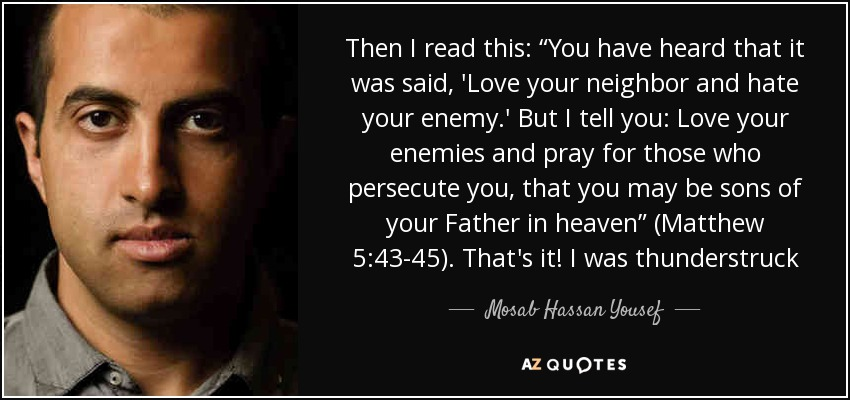 Mosab Hassan Yousef Quote Then I Read This You Have Heard That It