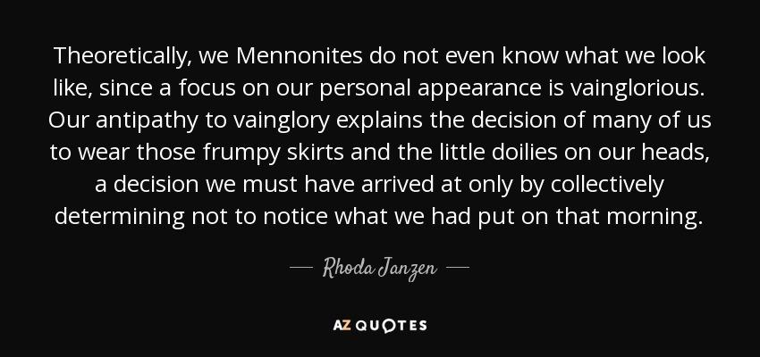 Rhoda Janzen quote: Theoretically, we Mennonites do not even know