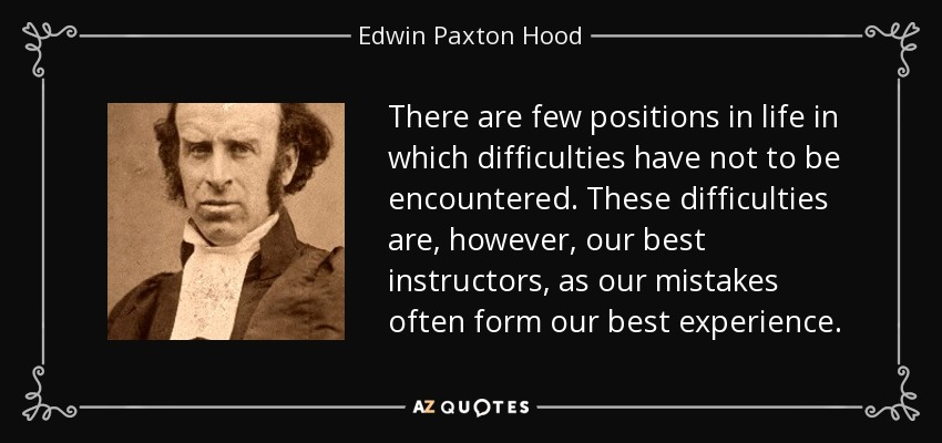 Edwin Paxton Hood Quote There Are Few Positions In Life In Which