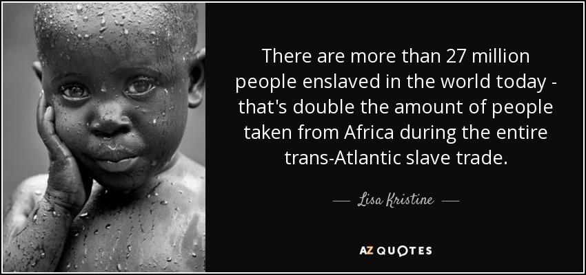 TOP 60 QUOTES BY LISA KRISTINE AZ Quotes Impressive Slavery Quotes