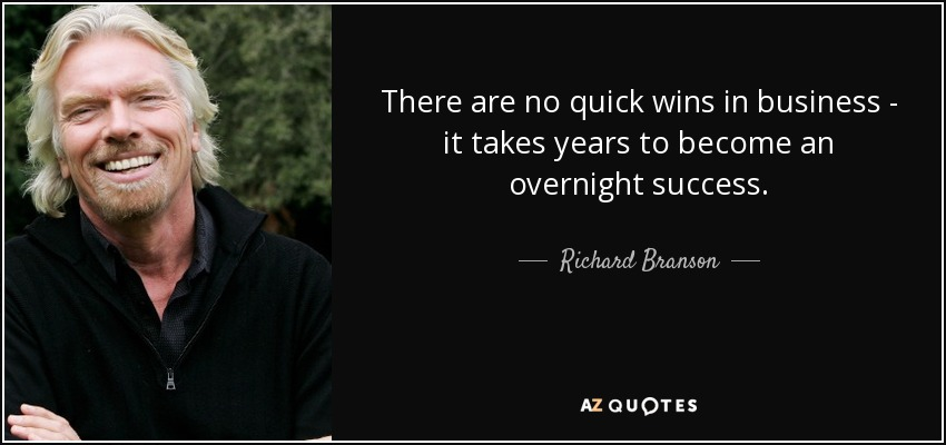 richard branson quote there are no quick wins in business